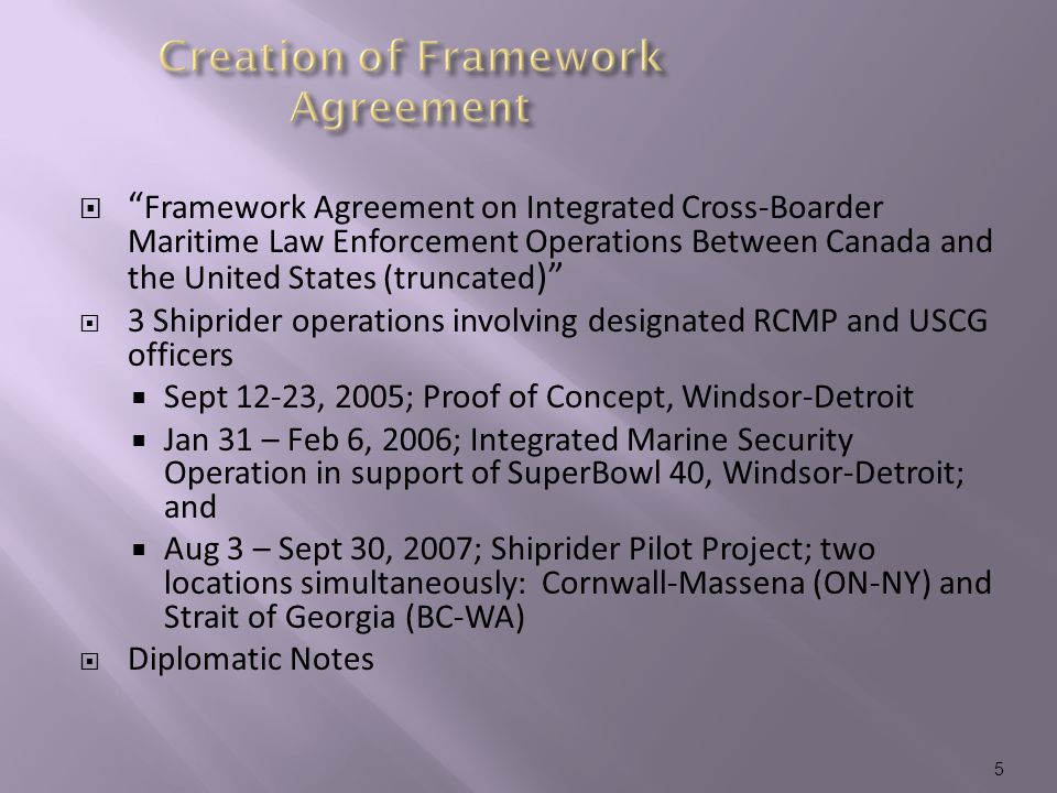 " "" Framework Agreement on Integrated Cross-Boarder Maritime Law Enforcement Operations Between Canada and the United States (truncated )""  3 Shiprid"