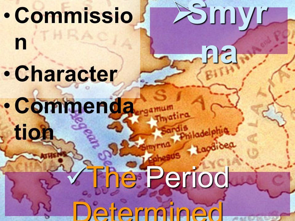 Commissio n Character Commenda tion  Smyr na The Period Determined The Period Determined