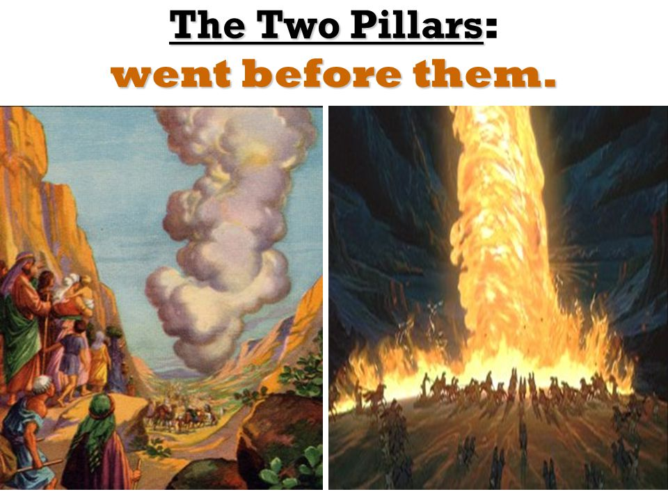 The Two Pillars went before them. The Two Pillars: went before them.