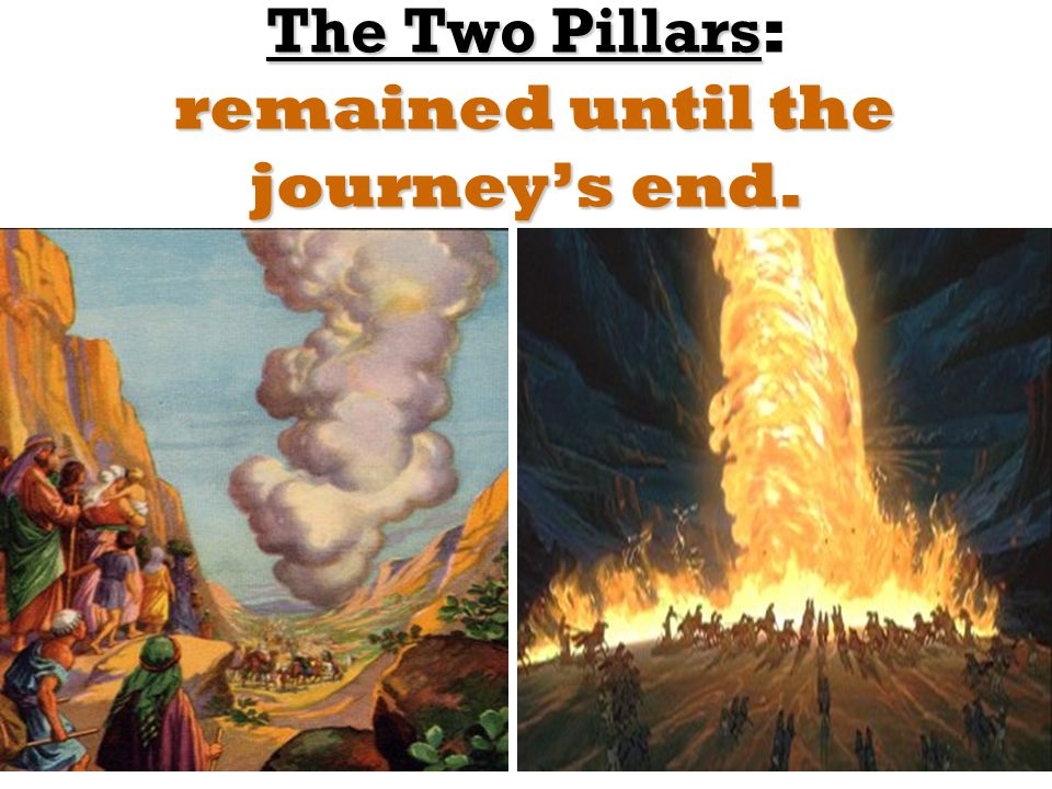 The Two Pillars remained until the journey's end.