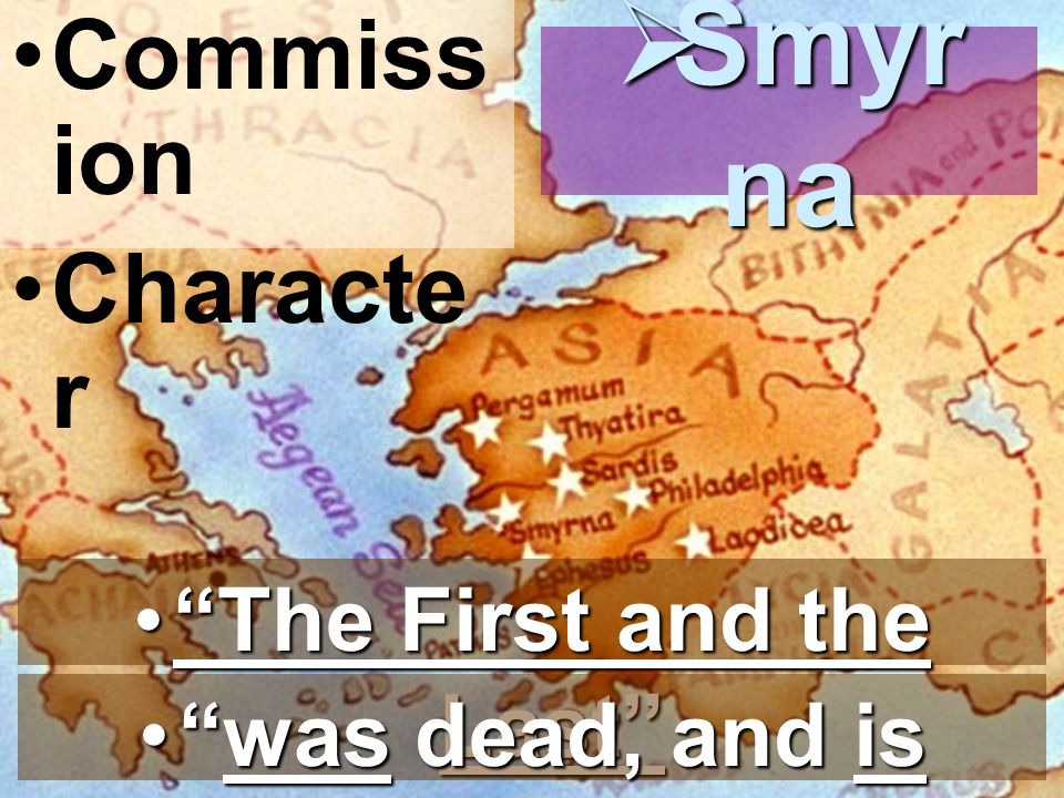Commiss ion Characte r  Smyr na The First and the Last The First and the Last was dead, and is alive was dead, and is alive
