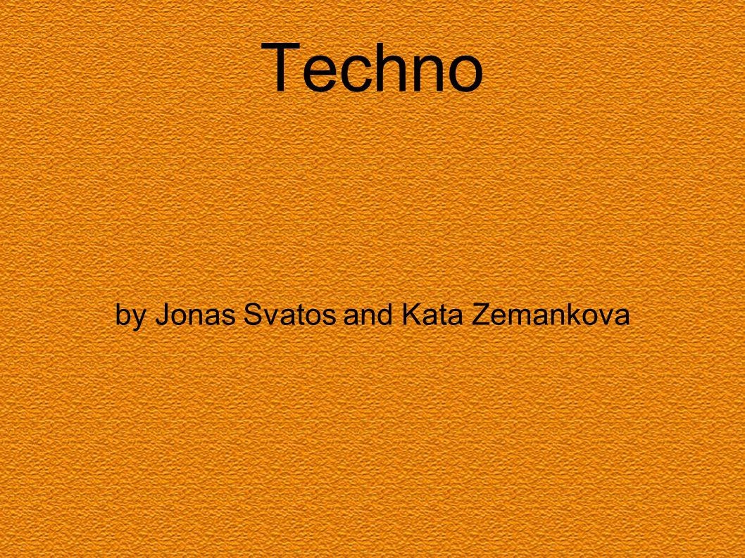 Techno by Jonas Svatos and Kata Zemankova