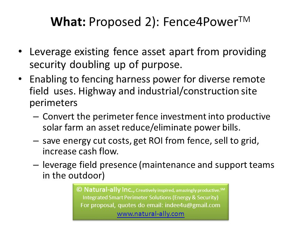 Leverage existing fence asset apart from providing security doubling up of purpose.
