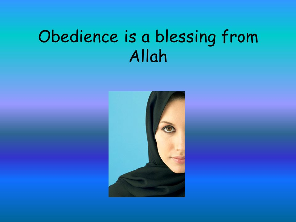 Obedience is a blessing from Allah