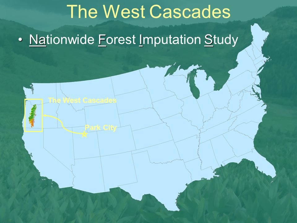 The West Cascades Park City The West Cascades NaFISNationwide Forest Imputation Study