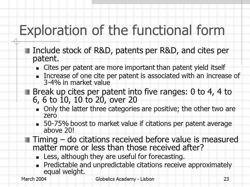 March 2004Globelics Academy - Lisbon23 Exploration of the functional form Include stock of R&D, patents per R&D, and cites per patent.