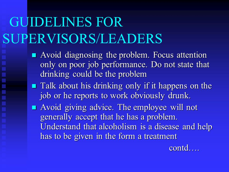 GUIDELINES FOR SUPERVISORS/LEADERS Avoid diagnosing the problem.