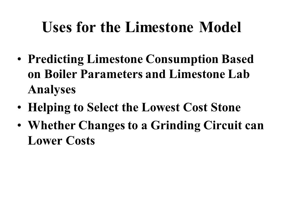 Uses for the Limestone Model Predicting Limestone Consumption Based on Boiler Parameters and Limestone Lab Analyses Helping to Select the Lowest Cost