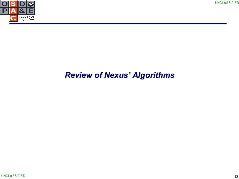 UNCLASSIFIED 12 Review of Nexus' Algorithms