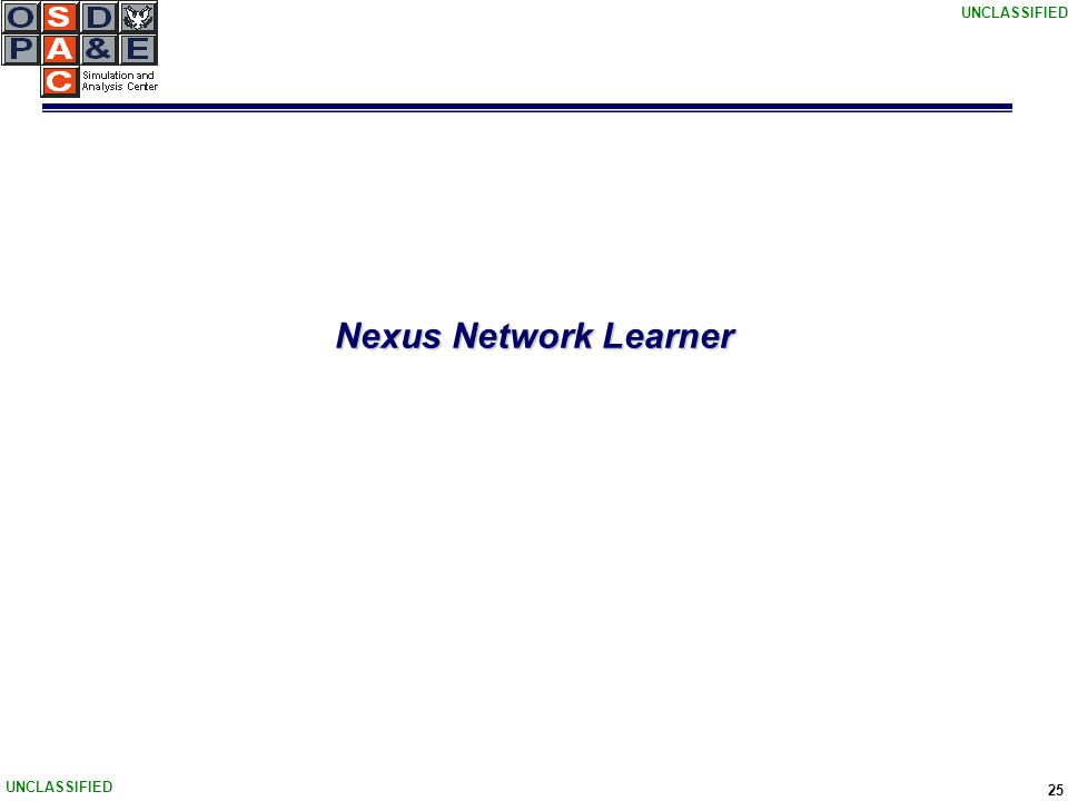 UNCLASSIFIED 25 Nexus Network Learner