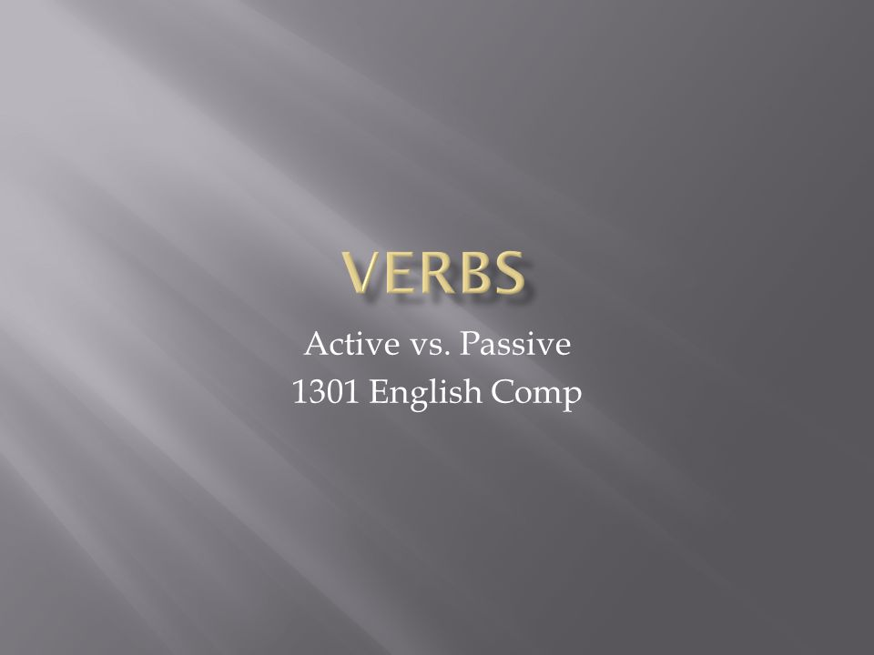 Active vs. Passive 1301 English Comp