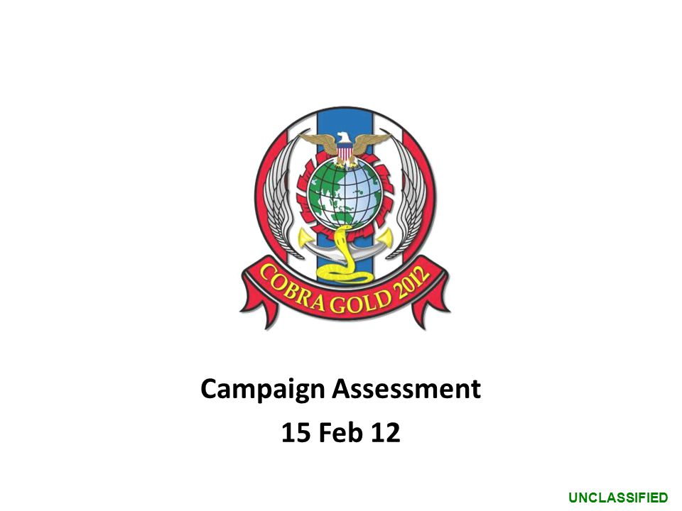UNCLASSIFIED Campaign Assessment 15 Feb 12