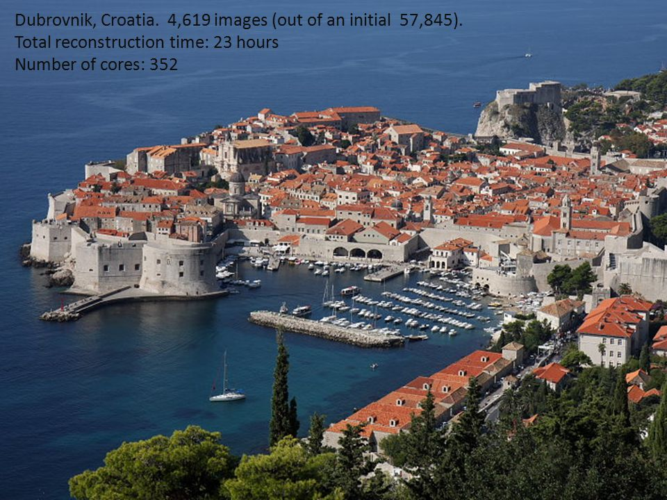 Dubrovnik, Croatia. 4,619 images (out of an initial 57,845). Total reconstruction time: 23 hours Number of cores: 352