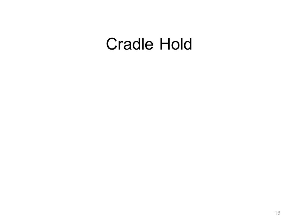 Cradle Hold 16