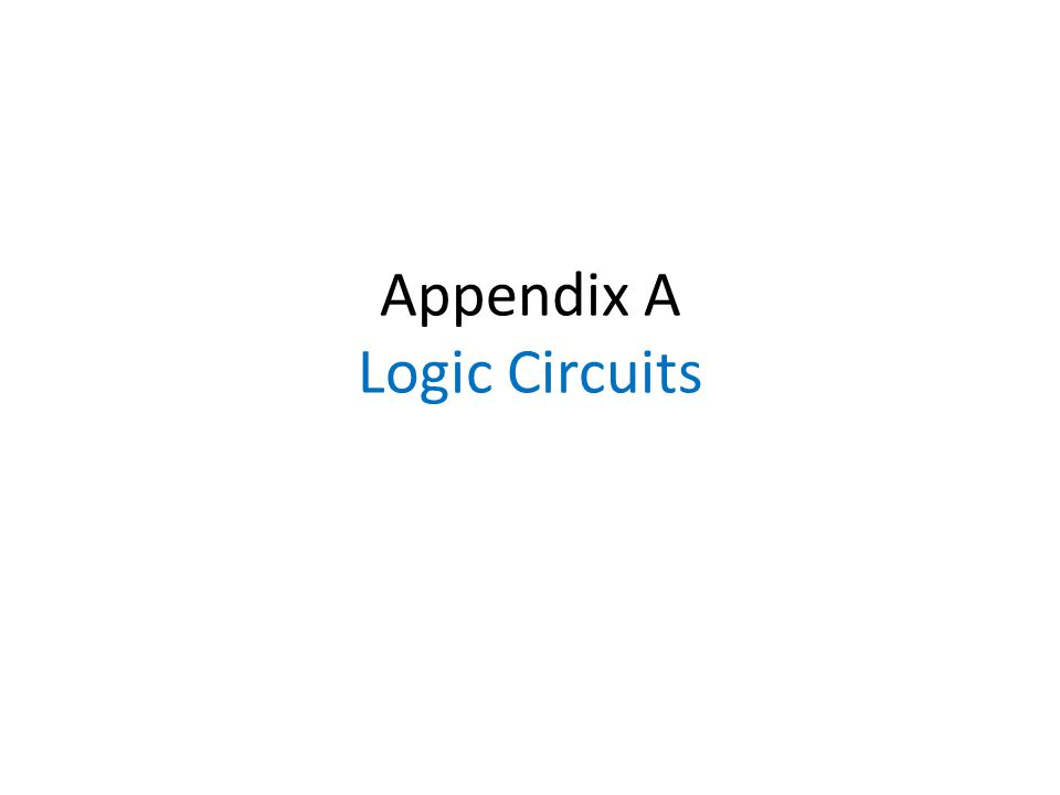 Logic circuits Operate on binary variables that assume one of two distinct values, usually called 0 and 1 Implement functions of logic variables Circuits have inputs and outputs Circuits are implemented using electronic logic gates