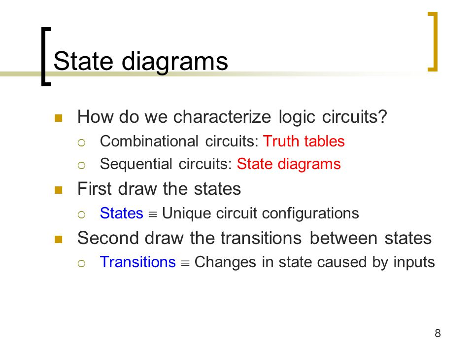 8 State diagrams How do we characterize logic circuits.