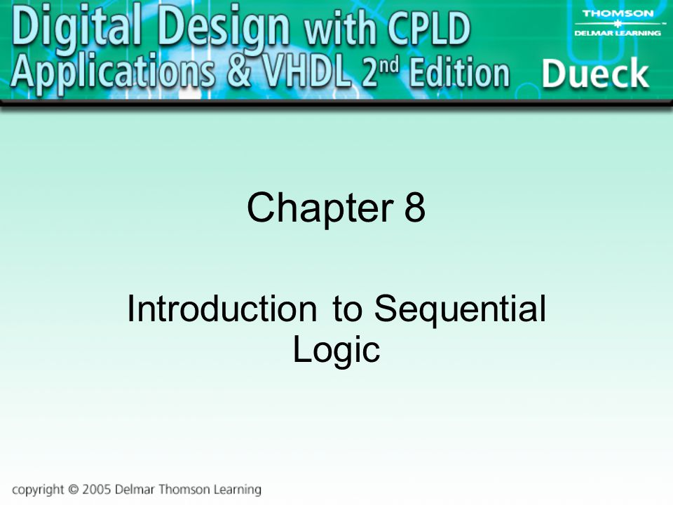Chapter 8 Introduction to Sequential Logic