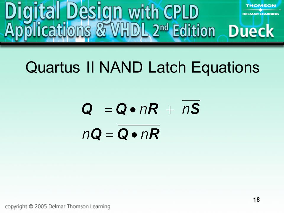18 Quartus II NAND Latch Equations