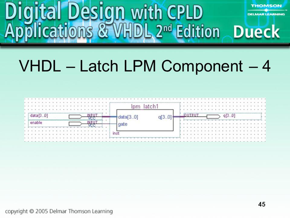 45 VHDL – Latch LPM Component – 4