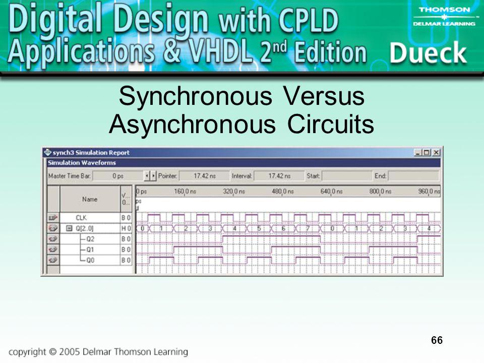 66 Synchronous Versus Asynchronous Circuits