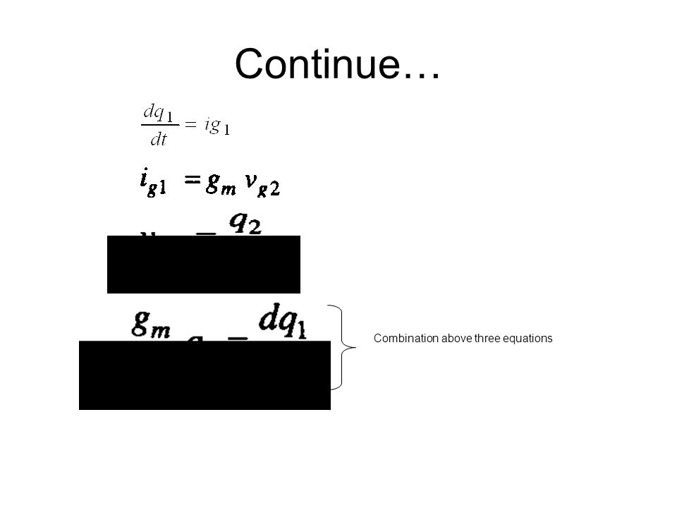 Continue… Combination of two equation yields 2 nd order differential equation Time behaviour of gate charge q1
