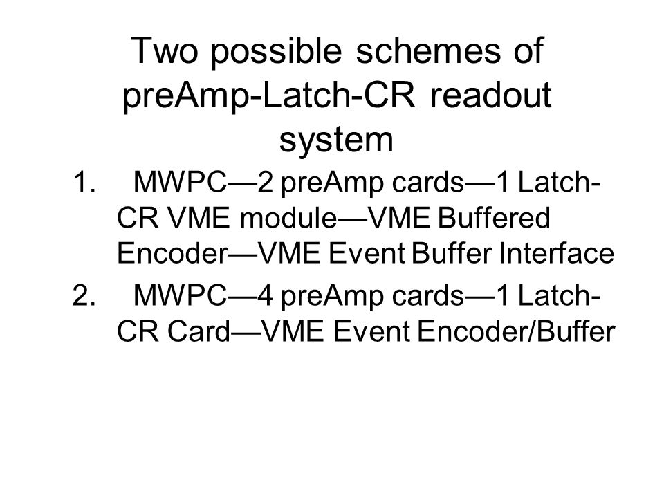 Two possible schemes of preAmp-Latch-CR readout system 1.
