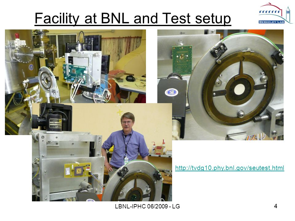 44 Facility at BNL and Test setup LBNL-IPHC 06/2009 - LG http://tvdg10.phy.bnl.gov/seutest.html