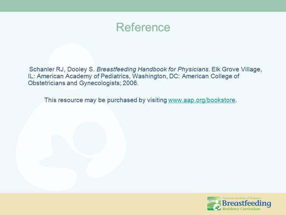 Reference Schanler RJ, Dooley S. Breastfeeding Handbook for Physicians. Elk Grove Village, IL: American Academy of Pediatrics, Washington, DC: America