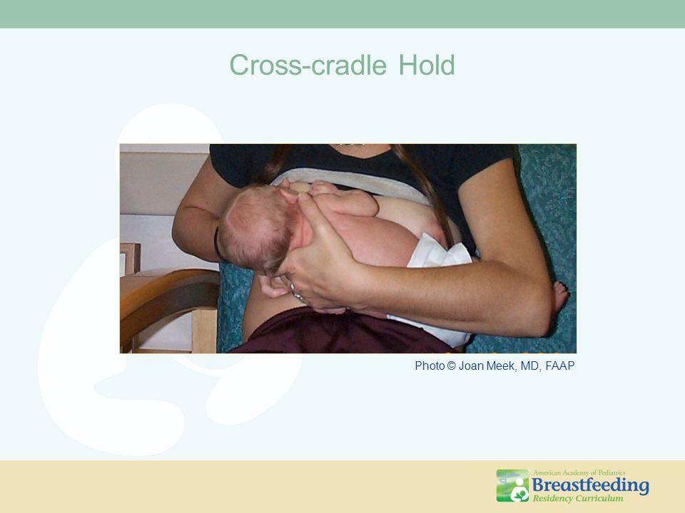 Cross-cradle Hold Photo © Joan Meek, MD, FAAP