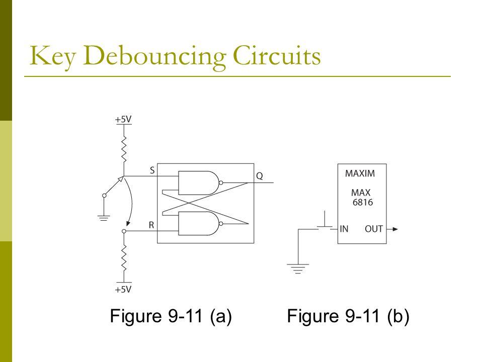 Key Debouncing Circuits Figure 9-11 (a)Figure 9-11 (b)