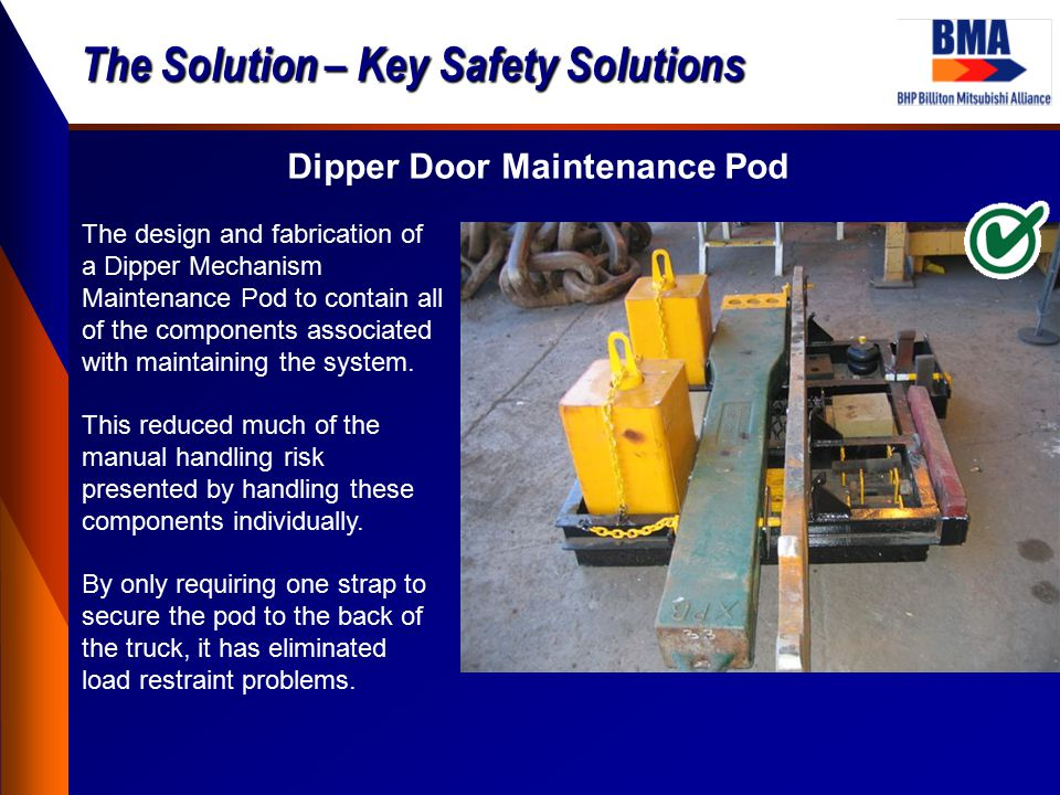 The Solution – Key Safety Solutions Dipper Door Maintenance Pod The design and fabrication of a Dipper Mechanism Maintenance Pod to contain all of the