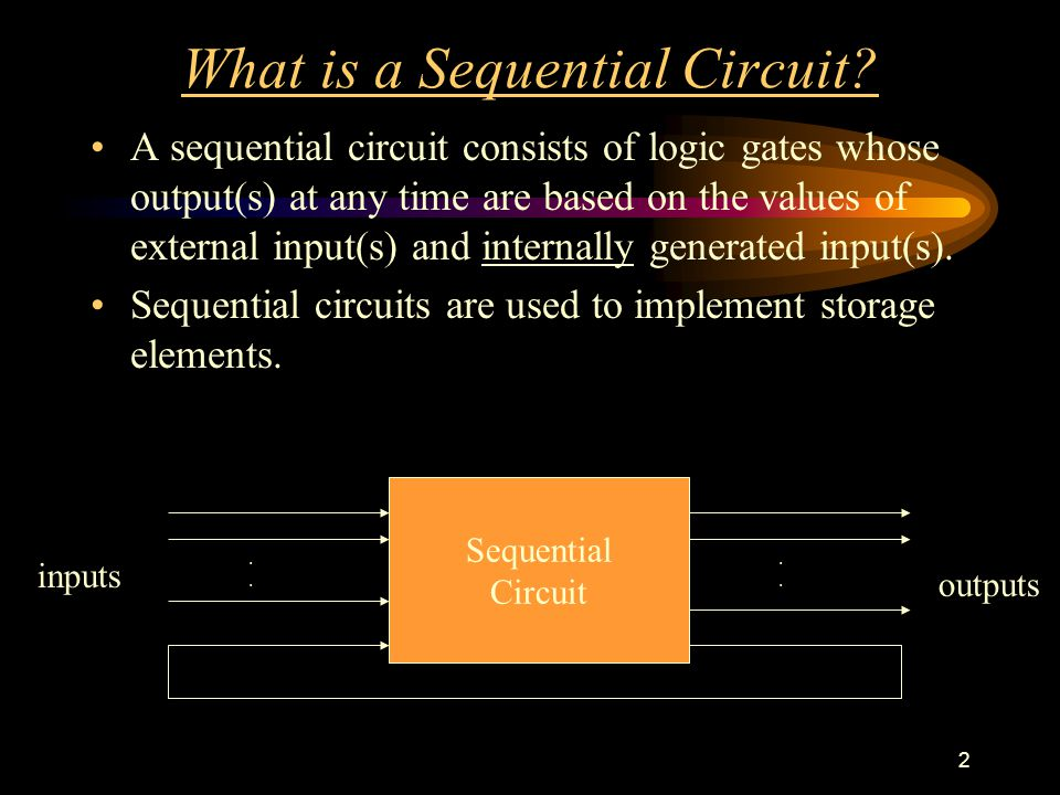 2 What is a Sequential Circuit.