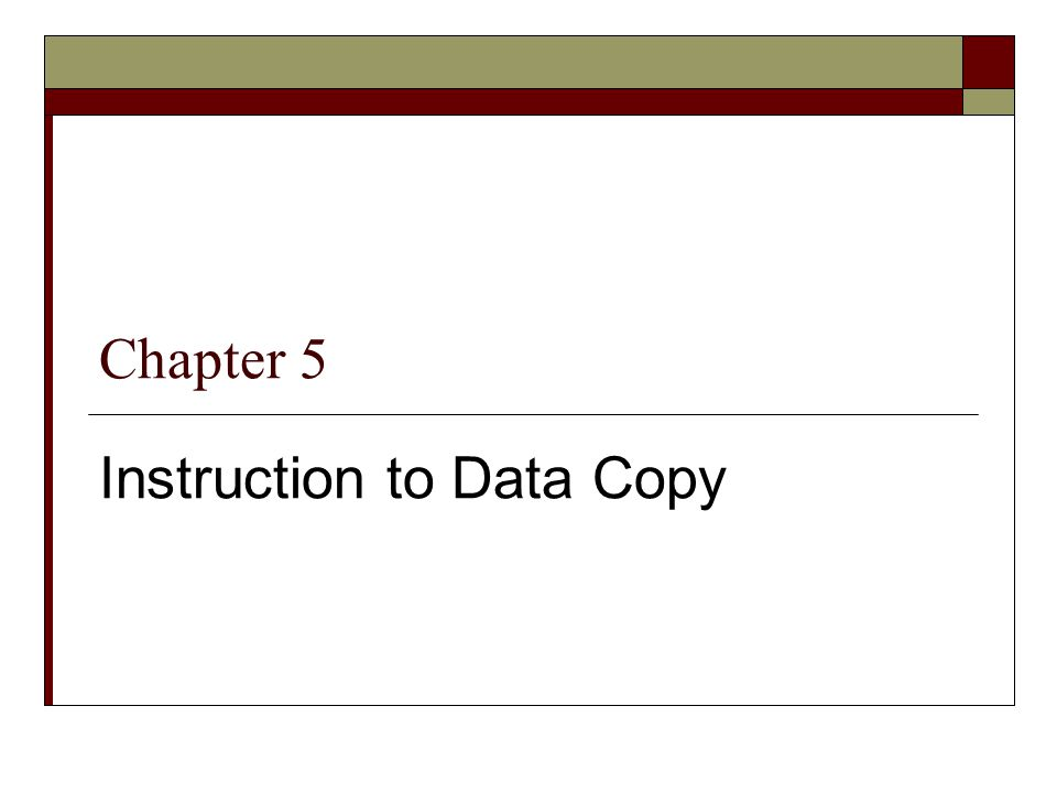 Chapter 5 Instruction to Data Copy