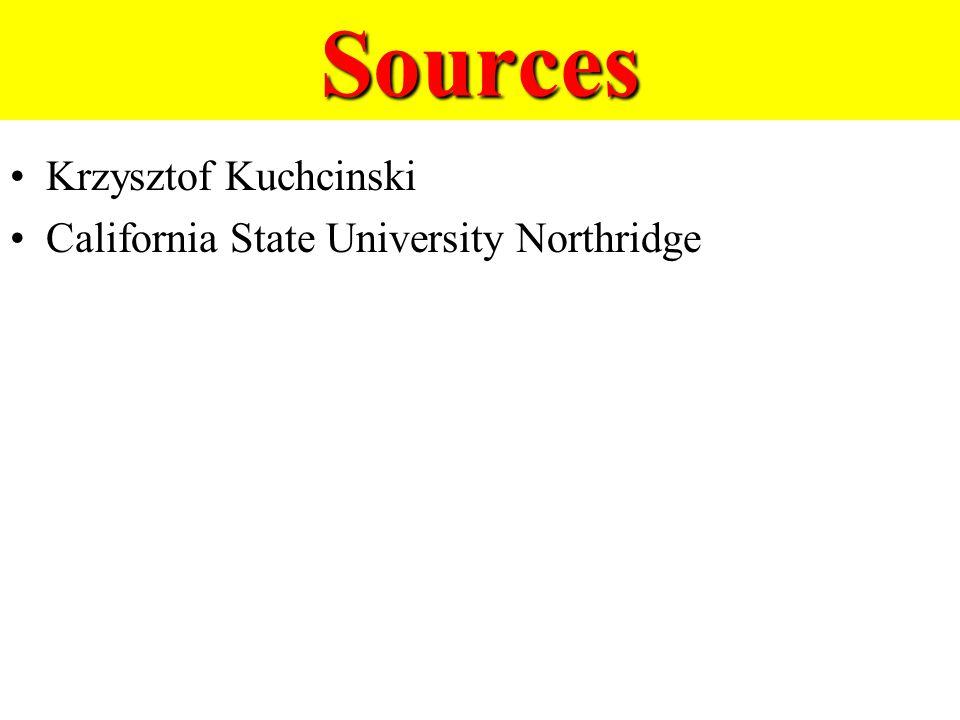 Sources Krzysztof Kuchcinski California State University Northridge