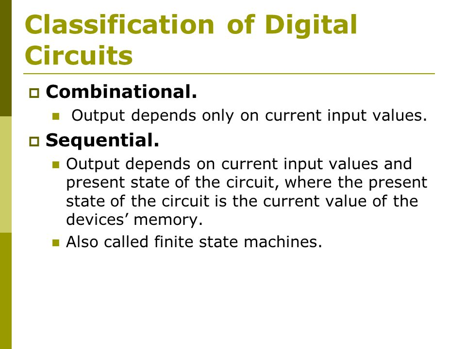 Classification of Digital Circuits  Combinational.
