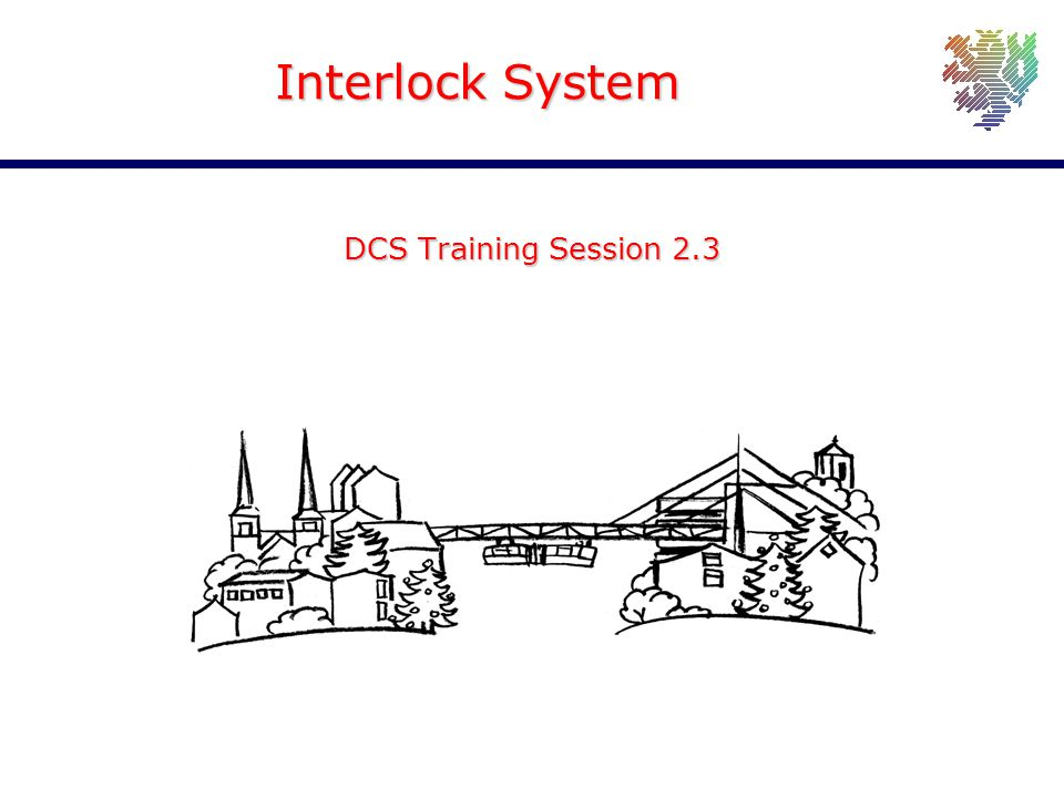 Joachim Schultes University of Wuppertal Interlock System DCS Training Session 2.3