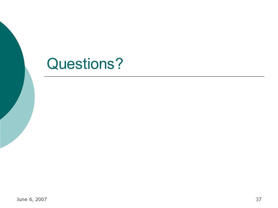 June 6, 200737 Questions