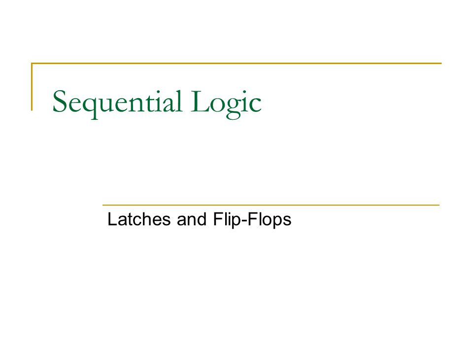 Sequential Logic Latches and Flip-Flops