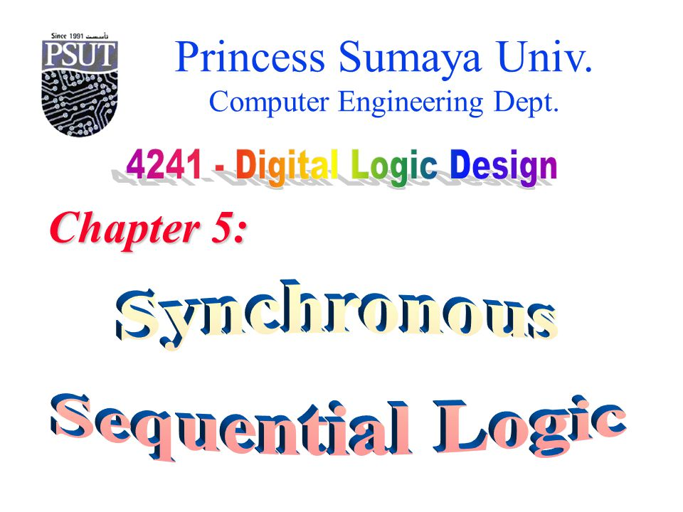 Princess Sumaya Univ. Computer Engineering Dept. Chapter 5:
