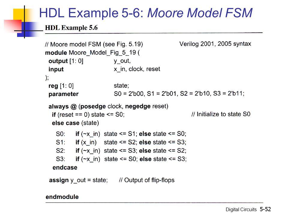 Digital Circuits 5-52 HDL Example 5-6: Moore Model FSM