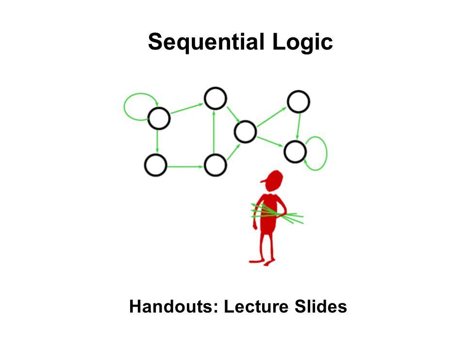 Sequential Logic Handouts: Lecture Slides