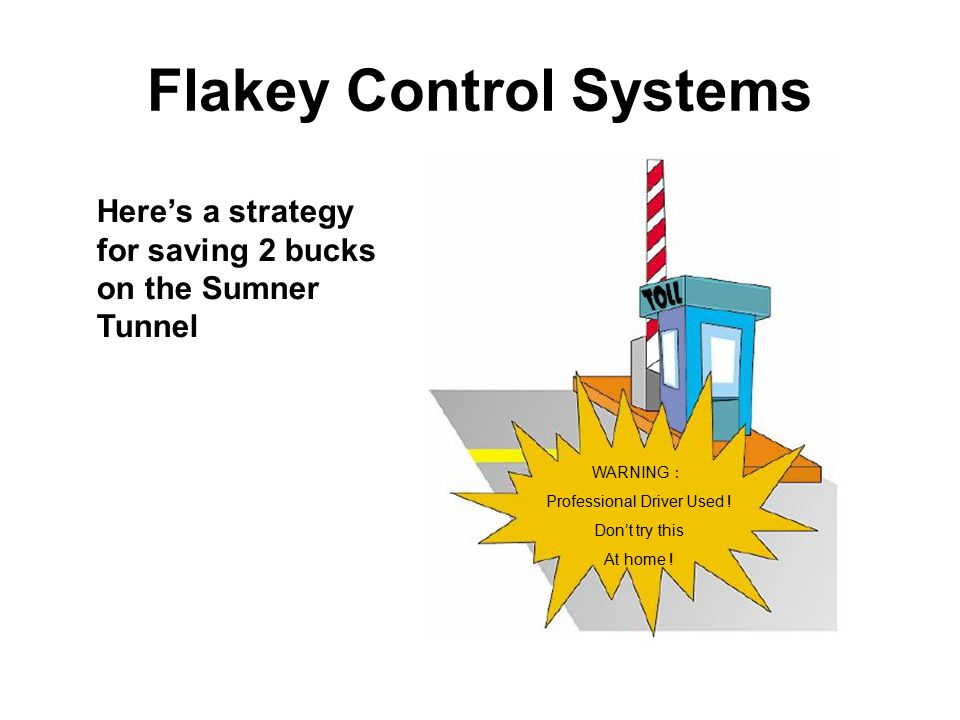 Flakey Control Systems Here's a strategy for saving 2 bucks on the Sumner Tunnel WARNING : Professional Driver Used .