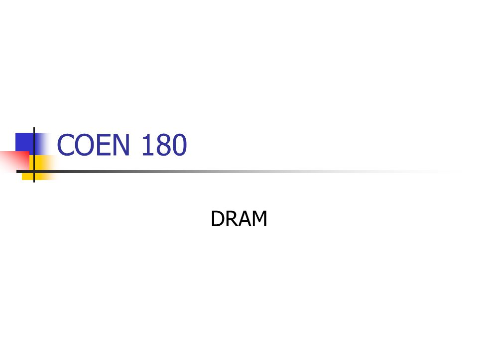 COEN 180 DRAM