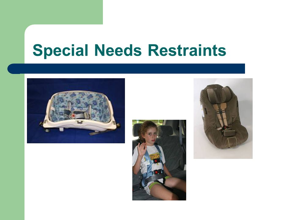 Special Needs Restraints
