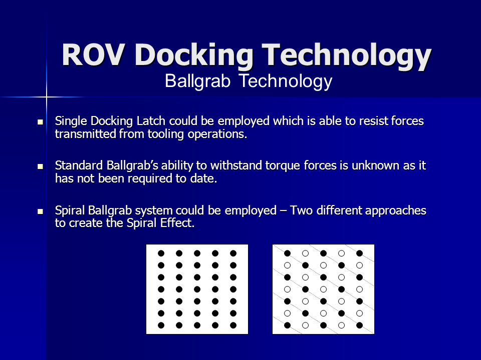 ROV Docking Technology Single Docking Latch could be employed which is able to resist forces transmitted from tooling operations.