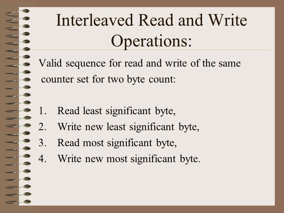 Valid sequence for read and write of the same counter set for two byte count: 1.Read least significant byte, 2.Write new least significant byte, 3.Read most significant byte, 4.Write new most significant byte.