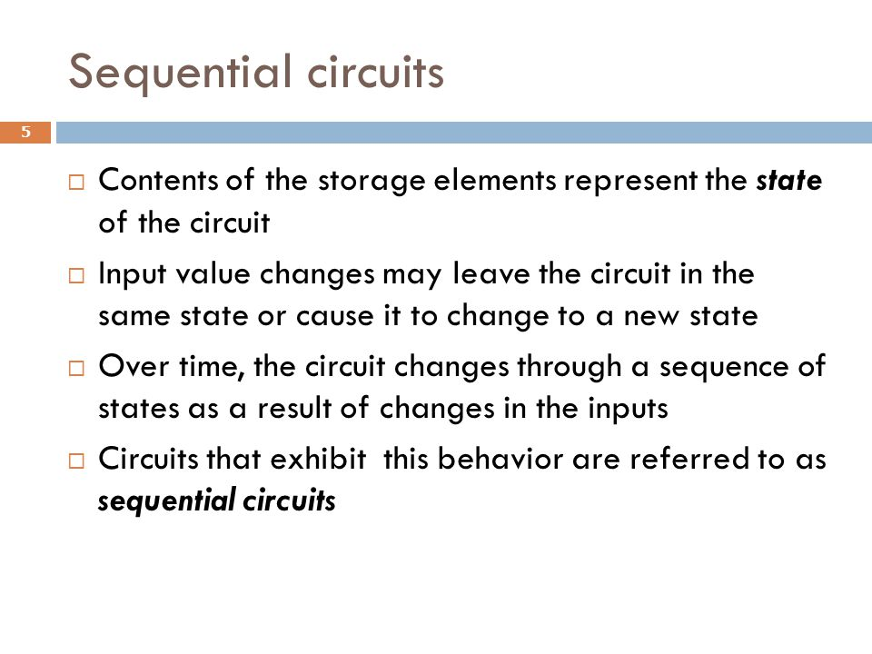 Sequential Logic Circuits  Latches  Flip-flops  Counters  Registers  Synchronous Sequential Logic Circuits 6