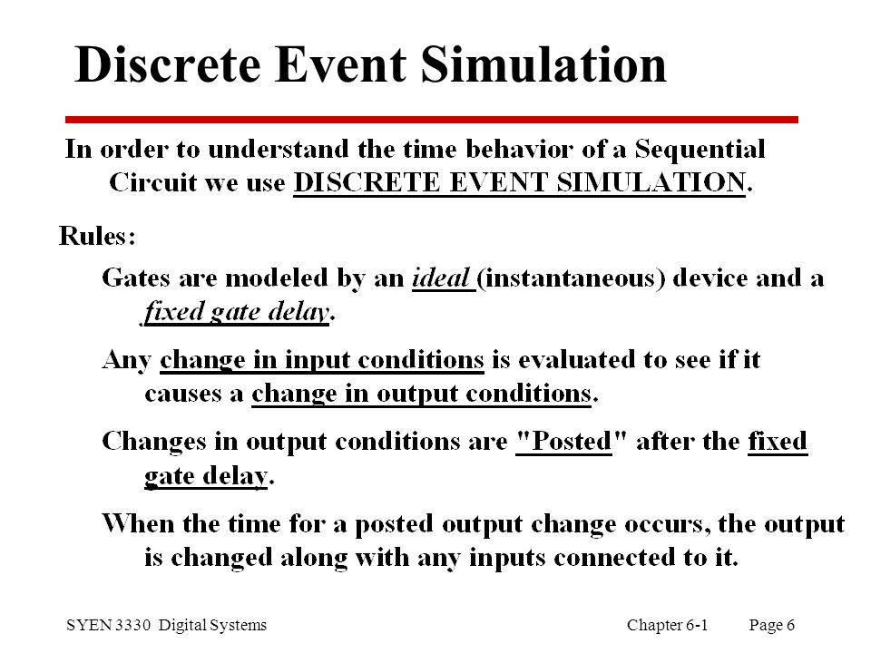SYEN 3330 Digital Systems Chapter 6-1 Page 6 Discrete Event Simulation