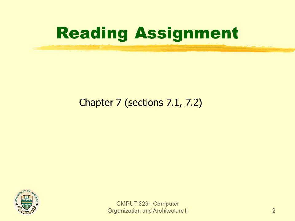 CMPUT 329 - Computer Organization and Architecture II2 Reading Assignment Chapter 7 (sections 7.1, 7.2)