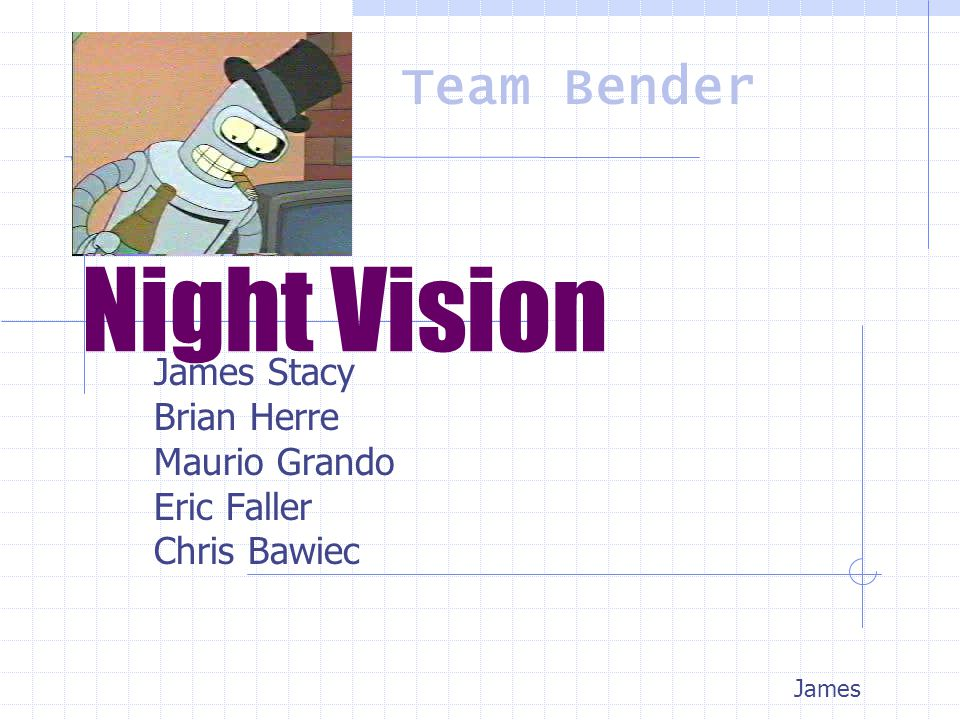 Night Vision James Stacy Brian Herre Maurio Grando Eric Faller Chris Bawiec James Team Bender